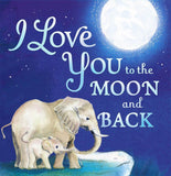 Love You To The Moon and Back Elephant