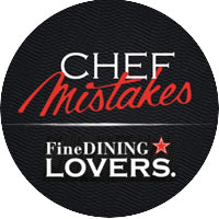 Chef Mistakes - by Fine Dining Lovers