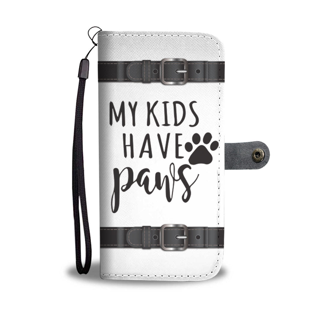 Awesome My Kids Have Paws Phone Wallet Case - Available for All Devices