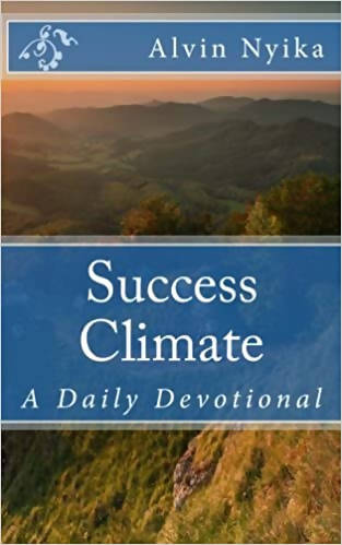 Success Climate: A Daily Devotional by Alvin Nyika (Author)