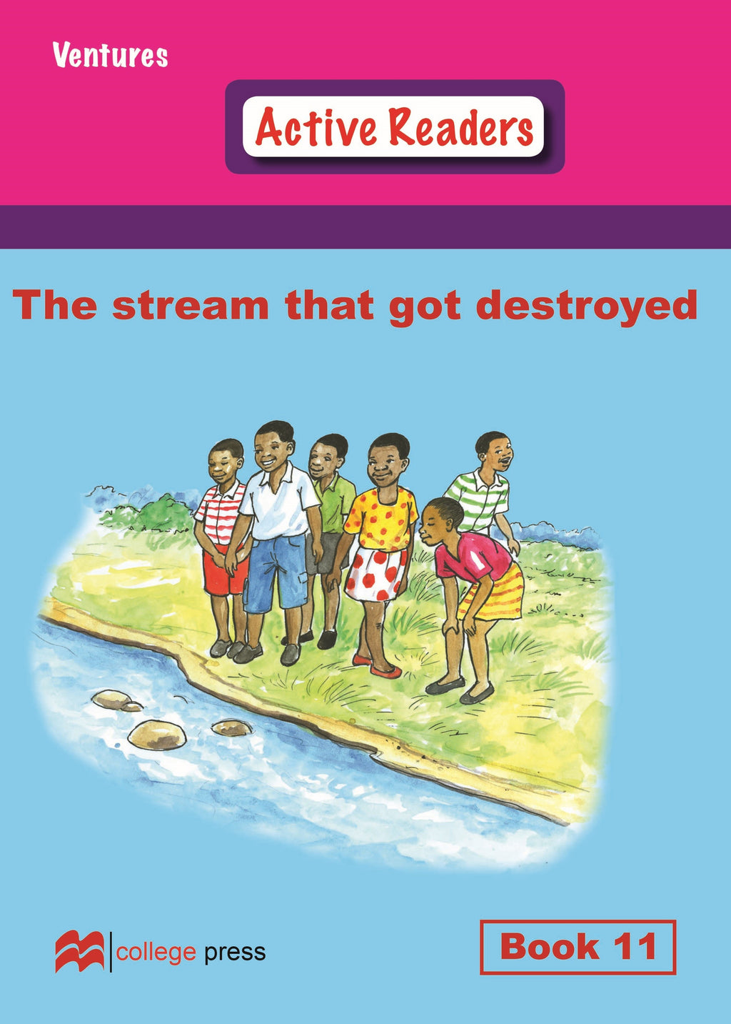 Ventures active readers (Controlled English Reading Scheme) The stream that got destroyed Book 11