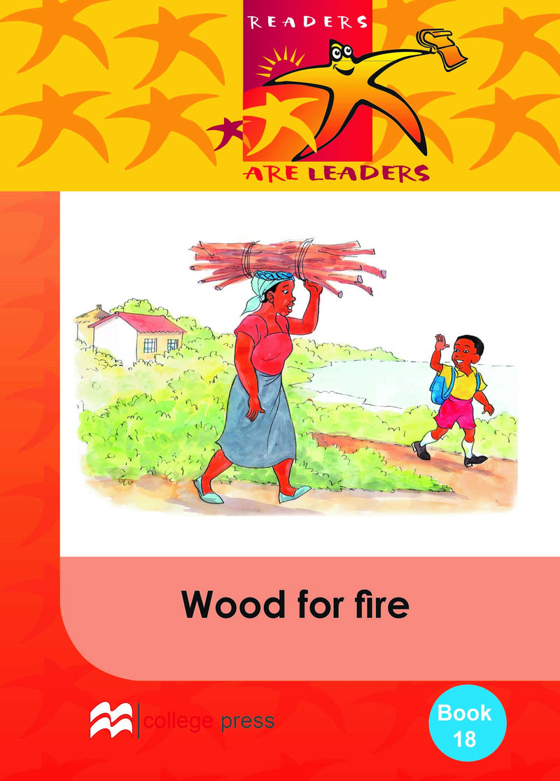 Readers are leaders Book 18- Wood for fire