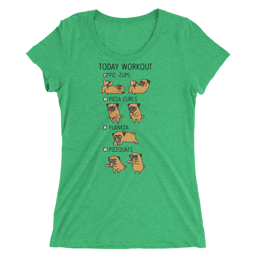 Today Workout with The Pug Ladies' short sleeve t-shirt