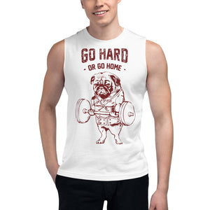 Go Hard or Go Home Pug Muscle Shirt