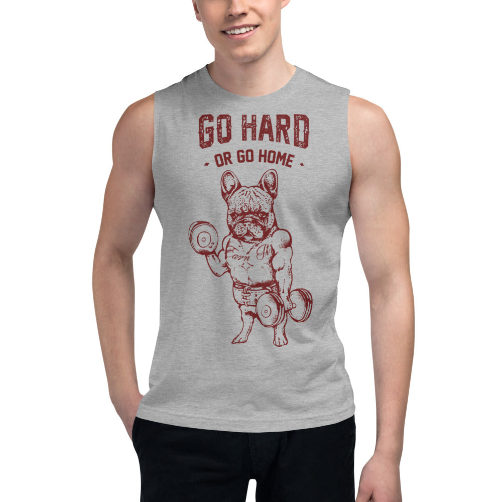 Go Hard or Go Home French Bulldog Muscle Shirt