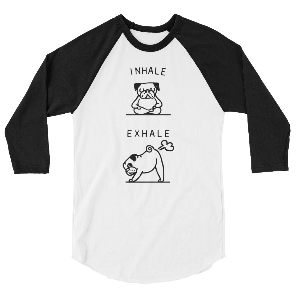 Inhale Exhale Pug 3/4 sleeve raglan shirt