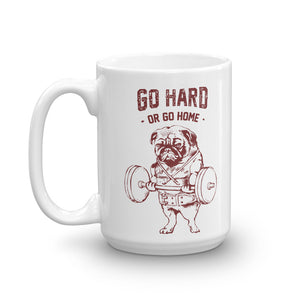 Go Hard or Go Home Pug Mug