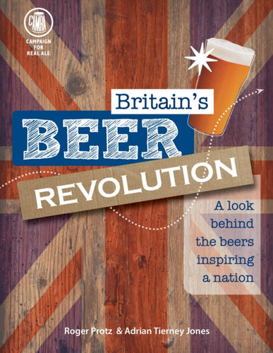 Britain's Beer Revolution by Roger Protz and Adrian Tierney-Jones