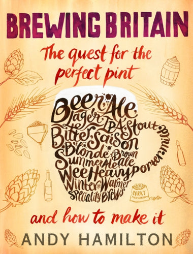 Brewing Britain : The quest for the perfect pint by Andy Hamilton