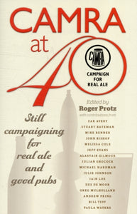 CAMRA at 40 Edited by Roger Protz