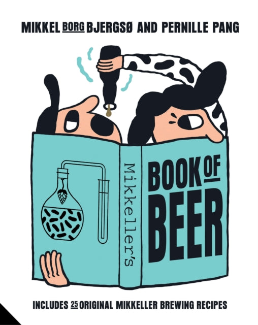 Mikkeller's Book of Beer by Mikkel Borg Bjergso and Pernille Pang