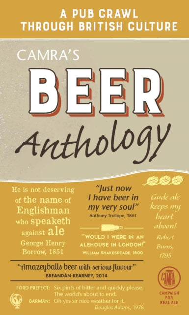 Camra's Beer Anthology : A Pub Crawl Through British Culture edited by Roger Protz