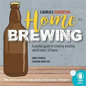 CAMRA's Essential Home Brewing : a pocket guide to creating world beers at home by Andy Parker