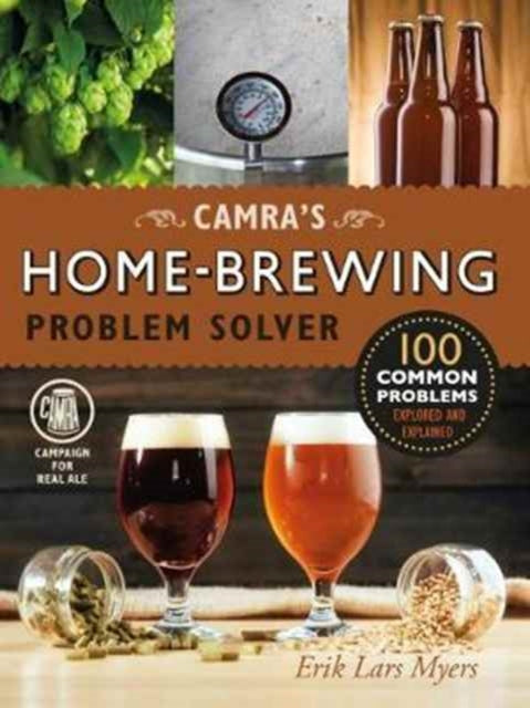 Camra's Home-Brewing Problem Solver by Erik Lars Myers