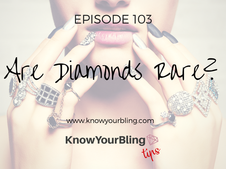 Episode 103: Are Diamonds Rare?