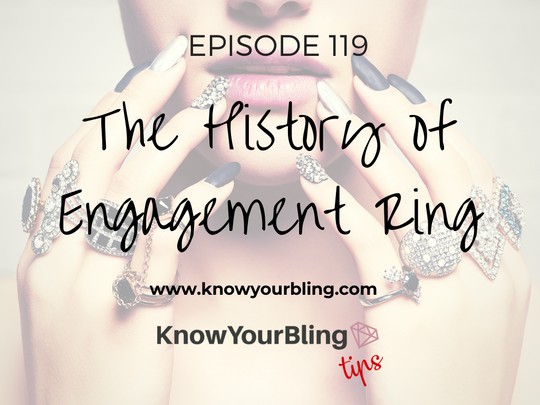 Episode 119: The History of Engagement Rings