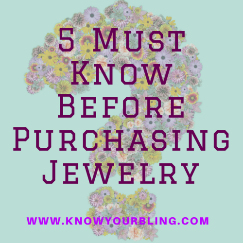5 Must Know Before Purchasing Jewelry