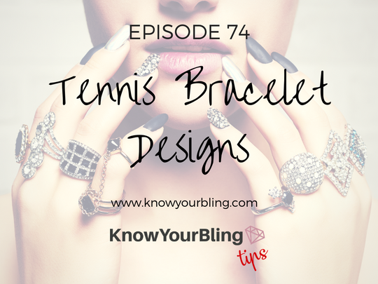 Episode 74: Tennis Bracelet Designs