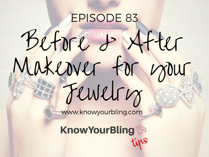 Episode 83: Before & After Makeover of your Jewelry