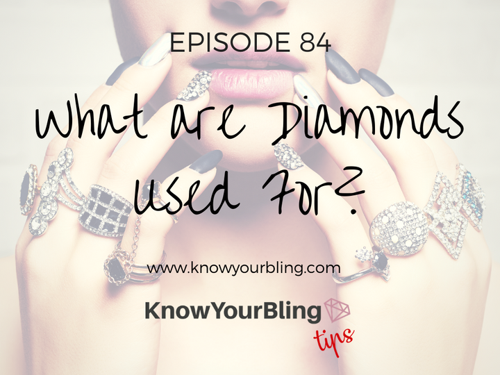 Episode 84: What are Diamonds Used For?
