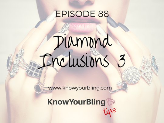 Episode 88: Diamond Inclusions 3