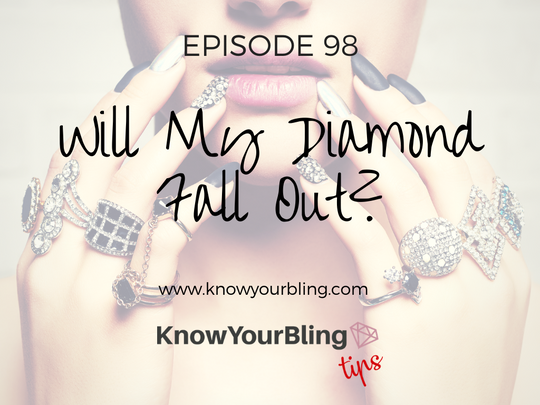 Episode 98: Will my Diamond Fall Out?