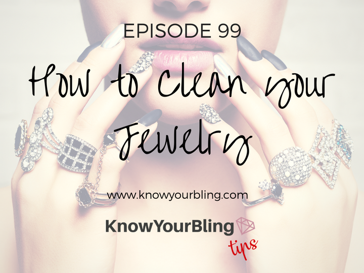 Episode 99: How to Clean your Jewelry