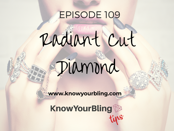 Episode 109: Radiant Cut Diamonds