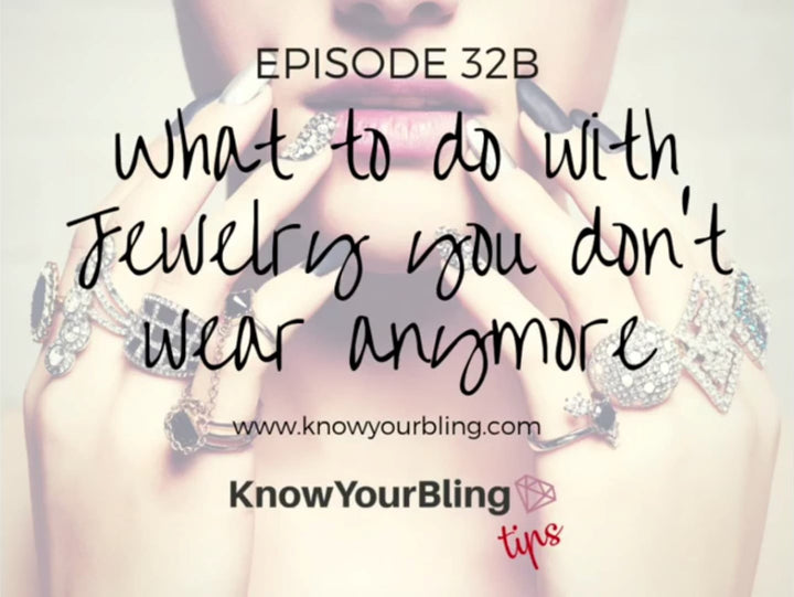 Episode 32B: What to do with jewelry you don't wear anymore