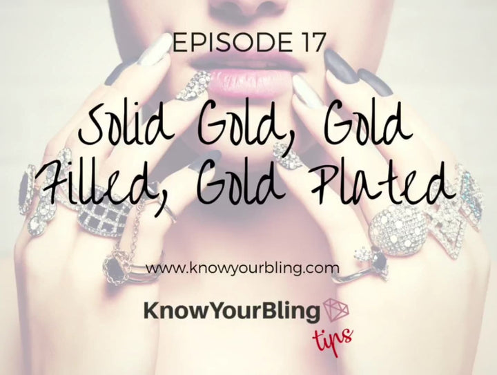 Episode 17: Solid Gold, Gold Filled & Gold Plated