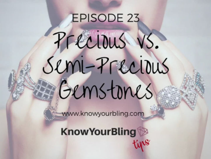 Episode 23: Precious vs Semi Precious Stones
