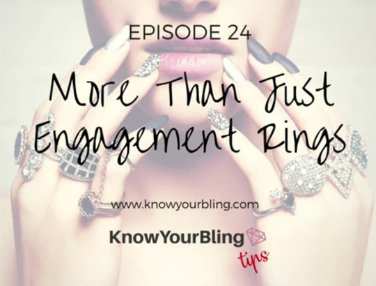 Episode 24: More Than Just Engagement Rings