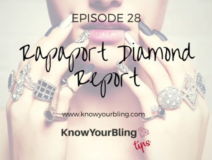Episode 28: Rapaport Diamond Report