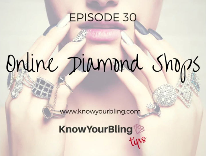 Episode 30: Online Diamond Shops