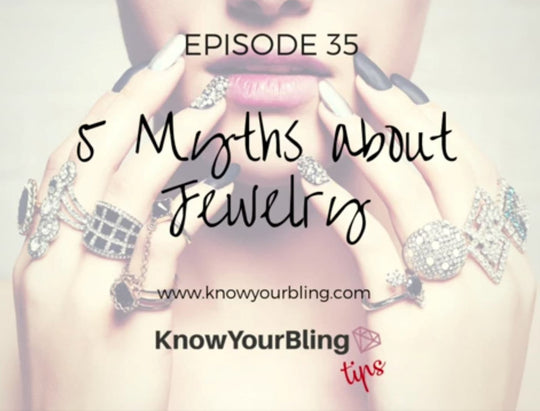 Episode 35: 5 Myths about Jewelry