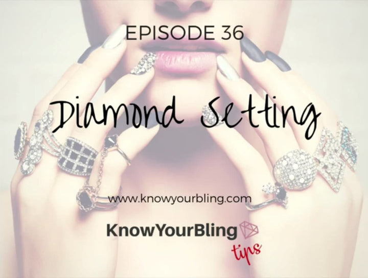 Episode 36: Diamond Settings