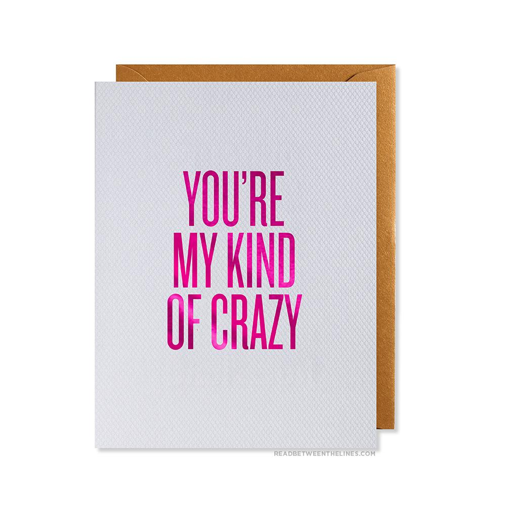 Read Between The Lines - My Kind Of Crazy Card by RBTL®