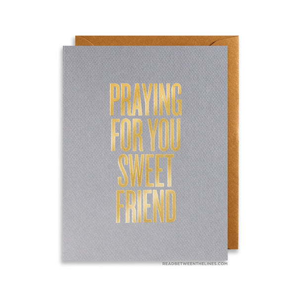 Read Between The Lines - Praying For You Sweet Friend Card by RBTL®