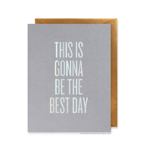 Read Between The Lines - This Is Gonna Be The Best Day Card by RBTL®