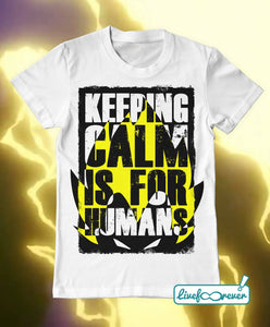 T-shirt uomo – Keeping calm is for humans (bianco)