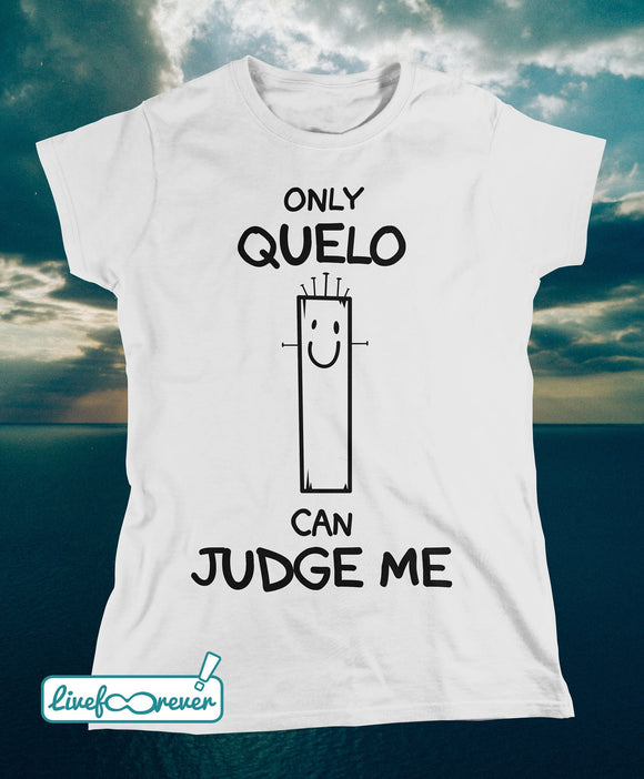 T-shirt donna – Only quelo can judge me (bianco)