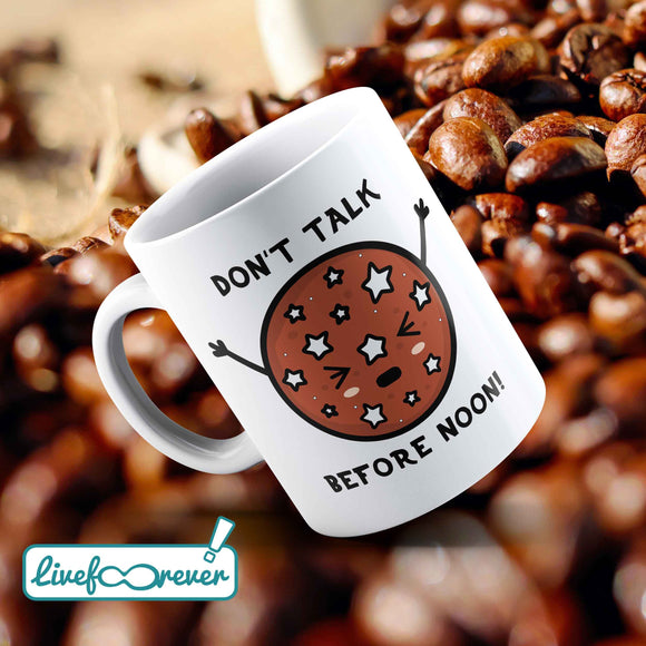 Tazza 325 ml – Don't talk before noon!