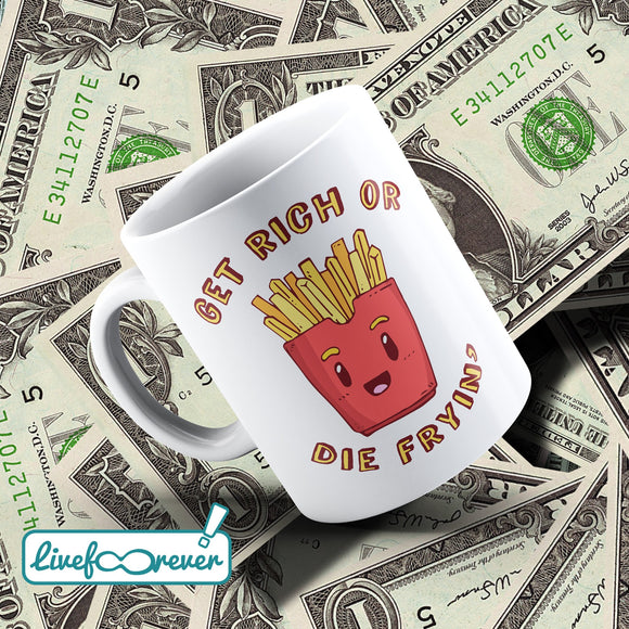 Tazza 325 ml – Get rich or die fryin'