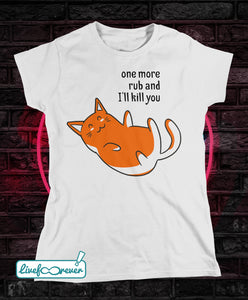 T-shirt gatto donna – One more rub and I'll kill you