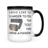 A boss like you is harder to find than toilet paper during a pandemic  - Color Changing Mug