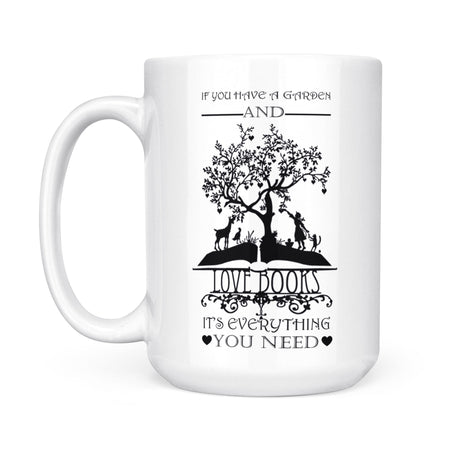 Garden & Books Are All You Need - White Mug