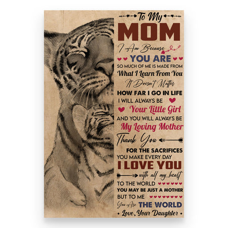 To My Mom From Daughter, Tiger - It Doesn't Matter How Far I Go In Life Unframed , Wrapped Frame Canvas Wall Decor – Frame Not Include, Gift For Mom, Mother's Day Gift Poster