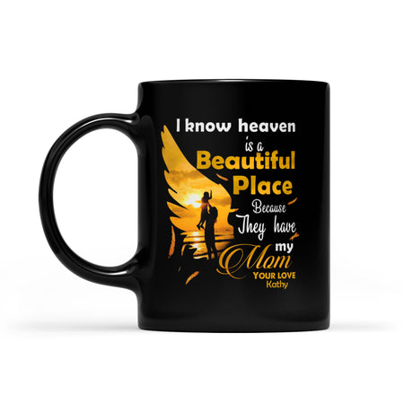 Customized/Personalized Heaven Is Beautiful 'Cause They Have My Mom Black Mug, 2021 Trending Fashion Mother's Day Coffee Cup