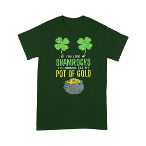Happy St Patrick Shirt, St Patricks Day Shirt,Irish Saint Pattys Day Shirt, St Patricks Day Gift, If You Like My Shamrocks You Should See My Port Of Gold - Standard T-shirt