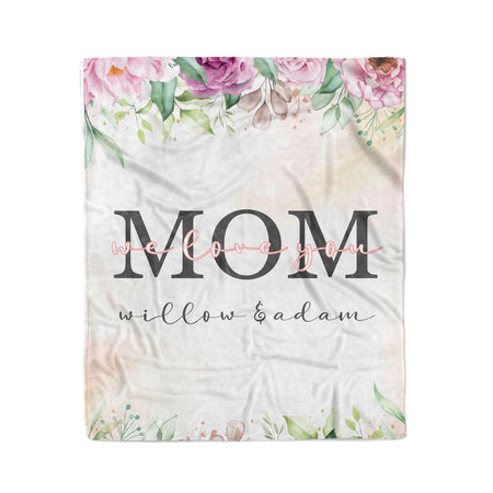 Personalized Mother's Day Blanket - Mom, We Love You Floral Style Blanket